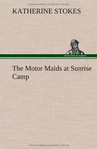 The Motor Maids at Sunrise Camp: Katherine Stokes