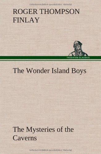 9783849161095: The Wonder Island Boys: The Mysteries of the Caverns