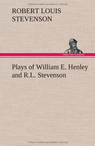 9783849162221: Plays of William E. Henley and R.L. Stevenson