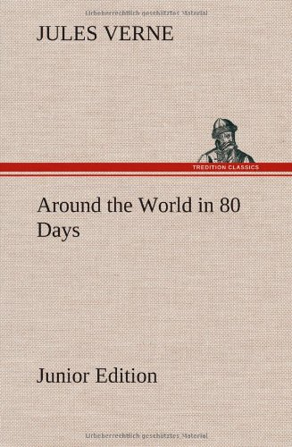 9783849162368: Around the World in 80 Days Junior Edition