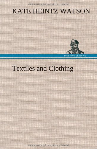Textiles and Clothing: Kate Heintz Watson