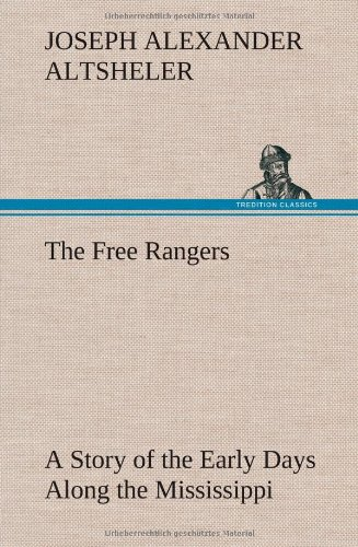 9783849162832: The Free Rangers A Story of the Early Days Along the Mississippi