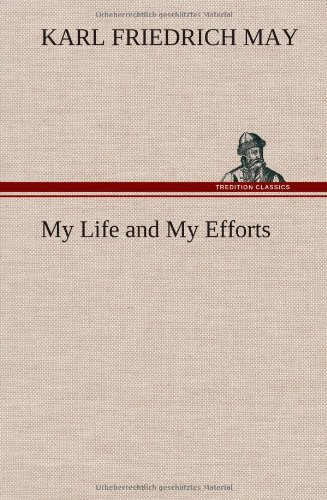 9783849163105: My Life and My Efforts