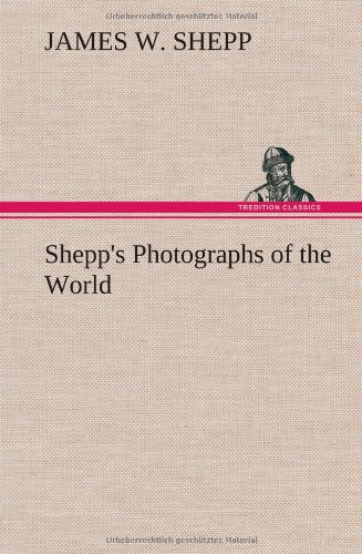 Shepp's Photographs of the World: James W. Shepp