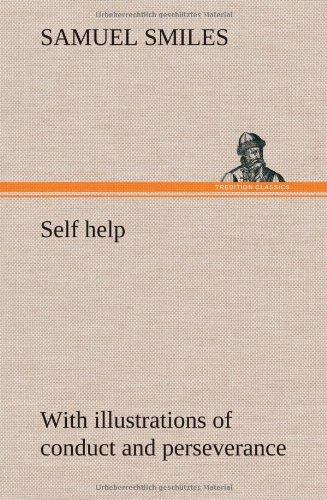 9783849164010: Self help; with illustrations of conduct and perseverance