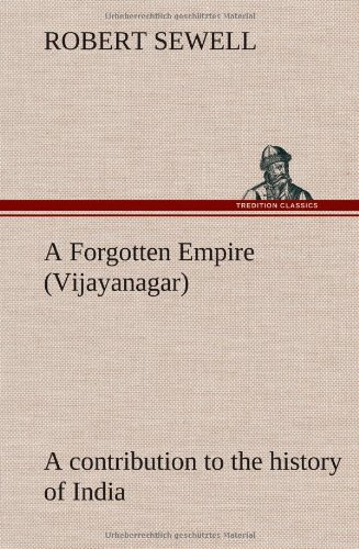 9783849164379: A Forgotten Empire (Vijayanagar): a contribution to the history of India