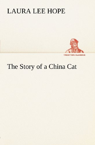 The Story of a China Cat: Laura Lee Hope