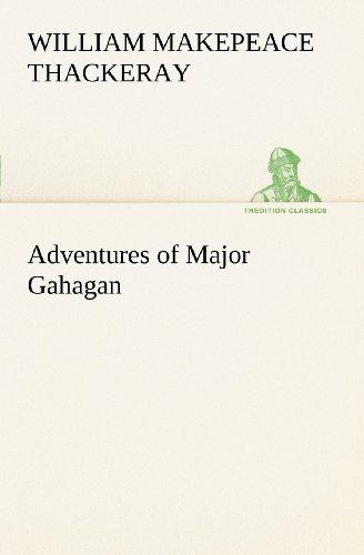 Adventures of Major Gahagan TREDITION CLASSICS: William Makepeace Thackeray