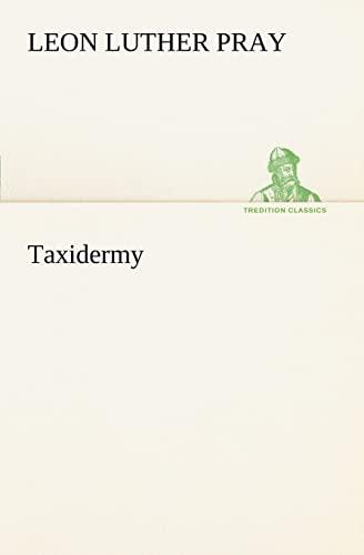 9783849167547: Taxidermy (TREDITION CLASSICS)