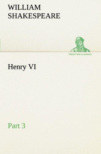 Henry VI Part 3 TREDITION CLASSICS