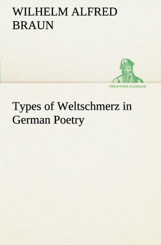 9783849168124: Types of Weltschmerz in German Poetry (TREDITION CLASSICS)