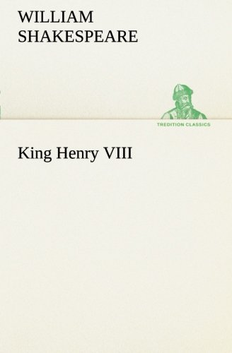 King Henry VIII (TREDITION CLASSICS) (9783849169145) by William Shakespeare