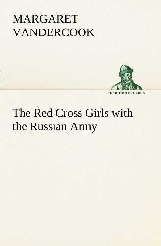 9783849170127: The Red Cross Girls with the Russian Army (TREDITION CLASSICS)