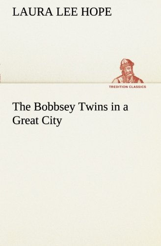 9783849170325: The Bobbsey Twins in a Great City (TREDITION CLASSICS)