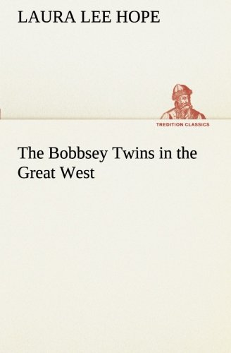 9783849170738: The Bobbsey Twins in the Great West (TREDITION CLASSICS)