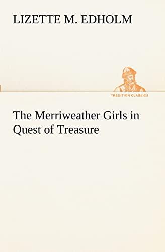 9783849171902: The Merriweather Girls in Quest of Treasure (TREDITION CLASSICS)