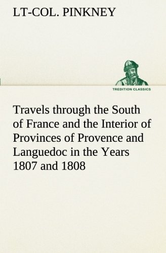 9783849171919: Travels through the South of France and the Interior of Provinces of Provence and Languedoc in the Years 1807 and 1808 (TREDITION CLASSICS)