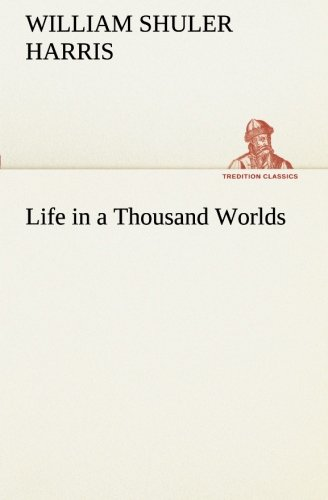 9783849171957: Life in a Thousand Worlds (TREDITION CLASSICS)
