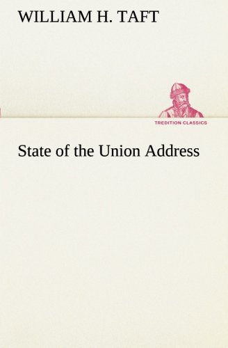 State of the Union Address TREDITION CLASSICS: William H. Taft
