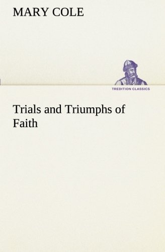 9783849172237: Trials and Triumphs of Faith (TREDITION CLASSICS)