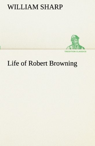 9783849172756: Life of Robert Browning (TREDITION CLASSICS)