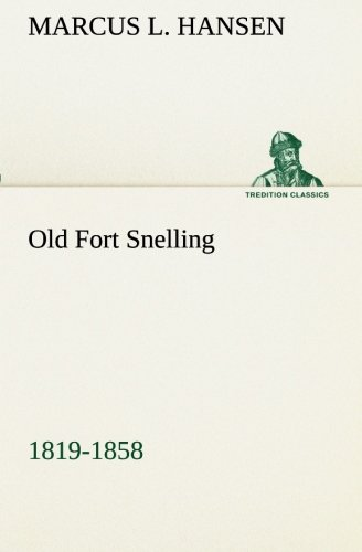 9783849173494: Old Fort Snelling 1819-1858 (TREDITION CLASSICS)