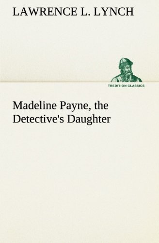 9783849174033: Madeline Payne, the Detective's Daughter (TREDITION CLASSICS)