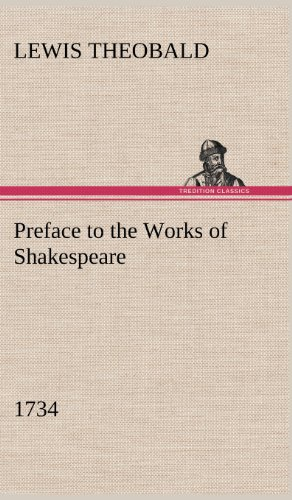 Preface to the Works of Shakespeare 1734: Lewis Theobald