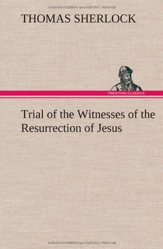9783849175207: Trial of the Witnesses of the Resurrection of Jesus