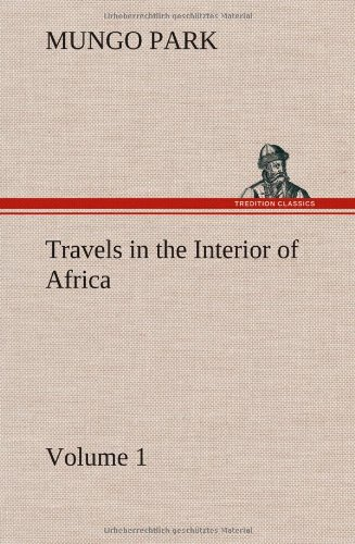 9783849177416: Travels in the Interior of Africa - Volume 01