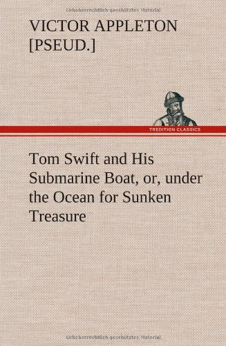 9783849177782: Tom Swift and His Submarine Boat, or, under the Ocean for Sunken Treasure