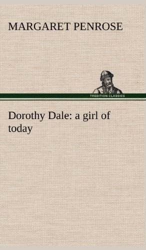 9783849180423: Dorothy Dale: a girl of today