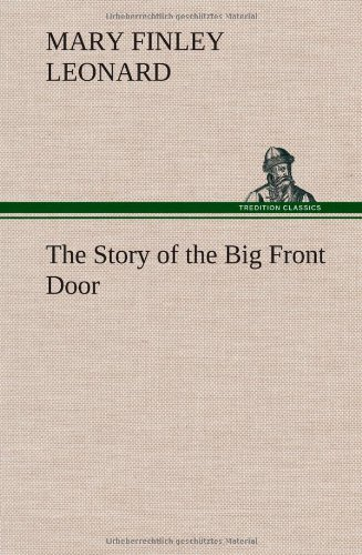 The Story of the Big Front Door: Mary Finley Leonard