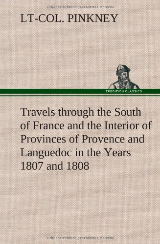 9783849180928: Travels through the South of France and the Interior of Provinces of Provence and Languedoc in the Years 1807 and 1808