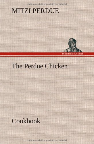 9783849181604: The Perdue Chicken Cookbook