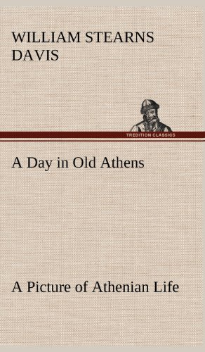 9783849181673: A Day in Old Athens; a Picture of Athenian Life