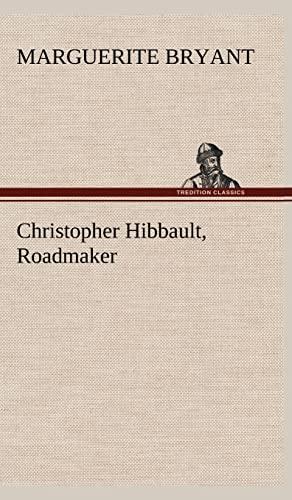 Christopher Hibbault, Roadmaker: Marguerite Bryant