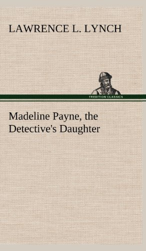 9783849183042: Madeline Payne, the Detective's Daughter