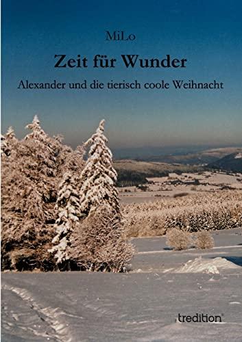 Zeit für Wunder Alexander und die tierisch coole Weihnacht German Edition: MiLo
