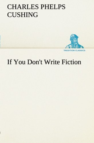 9783849184155: If You Don't Write Fiction (TREDITION CLASSICS)