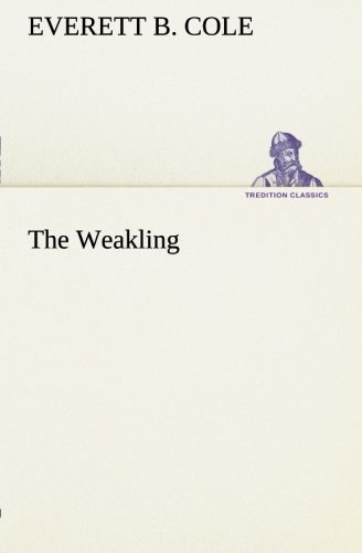 9783849184506: The Weakling (TREDITION CLASSICS)