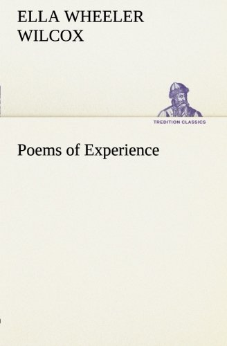 Poems of Experience TREDITION CLASSICS: Ella Wheeler Wilcox
