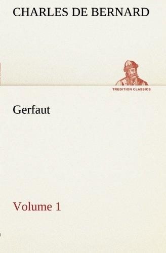 Gerfaut - Volume 1 TREDITION CLASSICS: Charles De Bernard