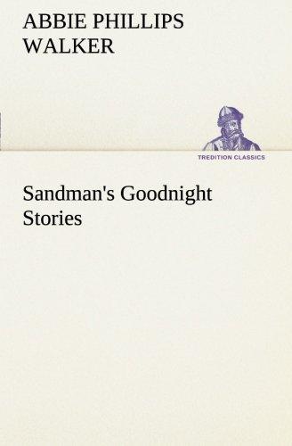 Sandmans Goodnight Stories TREDITION CLASSICS: Abbie Phillips Walker