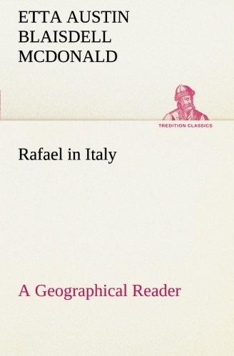 9783849186067: Rafael in Italy A Geographical Reader (TREDITION CLASSICS)