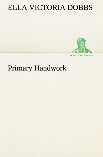Primary Handwork (TREDITION CLASSICS): Ella Victoria Dobbs