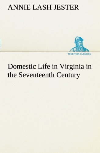 9783849187279: Domestic Life in Virginia in the Seventeenth Century (TREDITION CLASSICS)