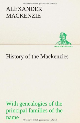9783849187330: History of the Mackenzies, with genealogies of the principal families of the name (TREDITION CLASSICS)