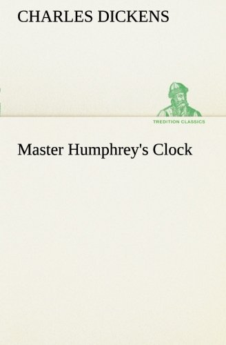 Master Humphrey's Clock (TREDITION CLASSICS) (9783849187736) by Charles Dickens