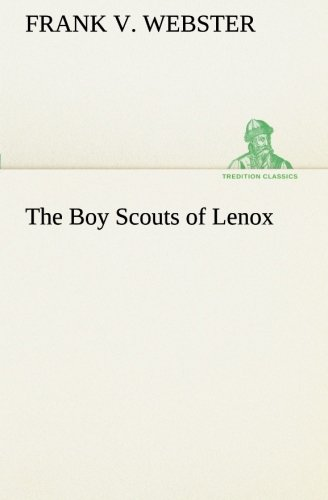 The Boy Scouts of Lenox (TREDITION CLASSICS) (9783849188610) by Frank V. Webster